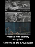 Hamlet and the Gravedigger: Practice with Literary Analysis