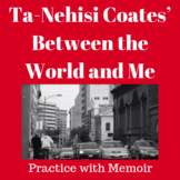 Ta-Nehisi Coates' Between the World and Me: Practice with Memoir