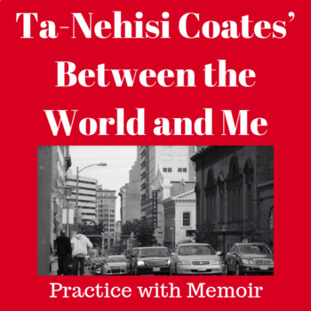 Practice with Memoir: Ta-Nehisi Coates' Between the World and Me