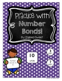 Practice with Number Bonds!