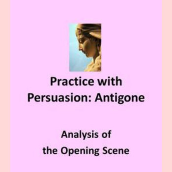 Practice with Persuasion- Antigone First Scene Analysis