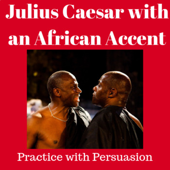Practice with Persuasion— Julius Caesar with an African Accent