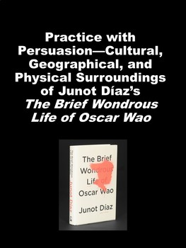 Practice with Persuasion— Junot Díaz's The Brief Wondrous Life of Oscar Wao