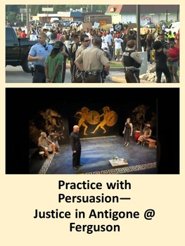 Practice with Persuasion—Justice in Antigone @ Ferguson