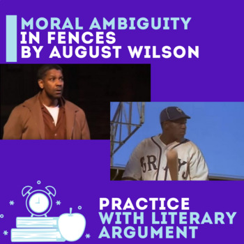 Practice with Persuasion— Moral Ambiguity in August Wilson's Fences