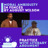 Moral Ambiguity in Fences by August Wilson: Practice with Literary Argument