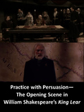 King Lear Opening Scene by Shakespeare: Practice with Persuasion