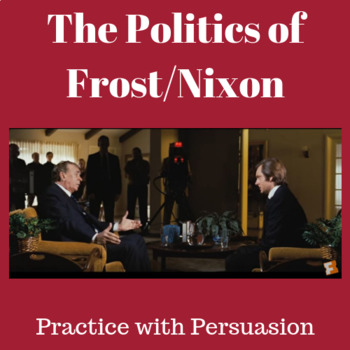 Practice with Persuasion—The Politics of Frost/Nixon