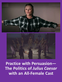 Practice with Persuasion—The Politics of Julius Caesar with an All-Female Cast