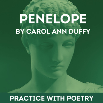 """Practice with Poetry— Carol Ann Duffy's """"Penelope"""""""