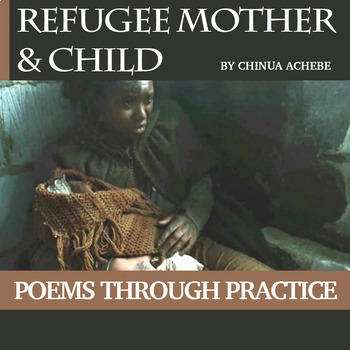 """Practice with Poetry:  Chinua Achebe's """"Refugee Mother and Child"""""""