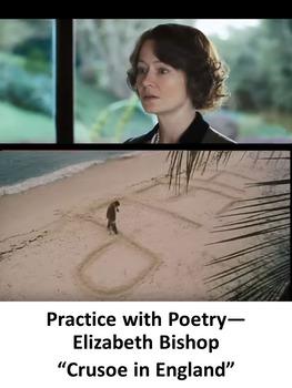 "Practice with Poetry— Elizabeth Bishop ""Crusoe in England"""