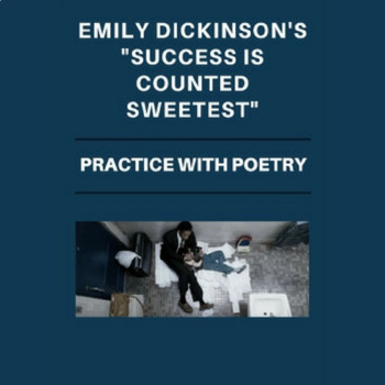 Emily Dickinson's  Success is Counted Sweetest: Practice with Poetry