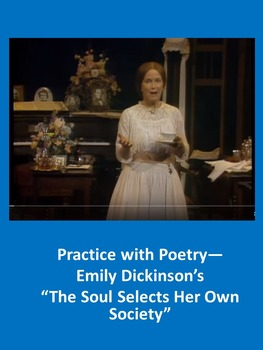 """Practice with Poetry— Emily Dickinson's """"The Soul Selects Her Own Society"""""""