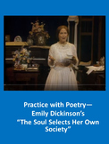 Emily Dickinson's The Soul Selects Her Own Society: Practice with Poetry