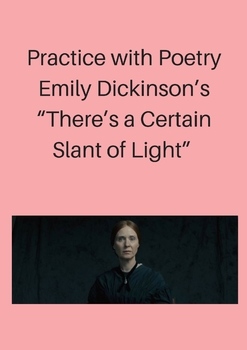 """Practice with Poetry— Emily Dickinson's  """"There's a Certai"""