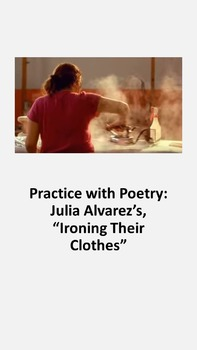 "Practice with Poetry- Julia Alvarez's ""Ironing Their Clothes"""