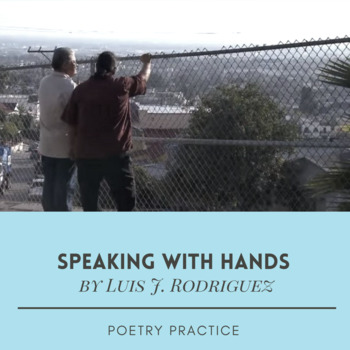 """Practice with Poetry— Luis J. Rodriguez's  """"Speaking With Hands"""""""