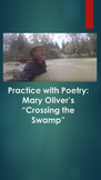"Practice with Poetry: Mary Oliver's ""Crossing the Swamp"""
