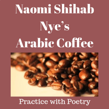 "Practice with Poetry— Naomi Shihab Nye's ""Arabic Coffee"""