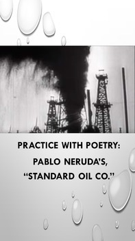 """Practice with Poetry: Pablo Neruda's, """"Standard Oil Co."""""""