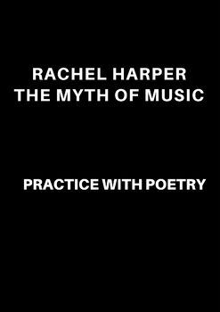 The Myth of Music by Rachel Harper: Practice with Poetry