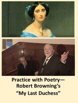 "Practice with Poetry— Robert Browning's ""My Last Duchess"""