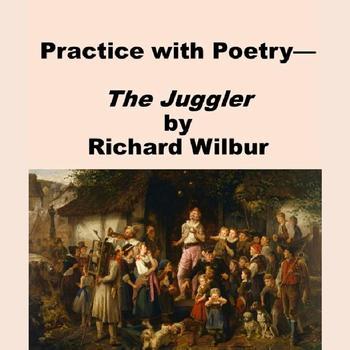 The Juggler by Richard Wilbur: Practice with Poetry
