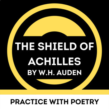 The Shield Of Achilles By Wh Auden Practice With Poetry Tpt