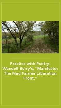 "Practice with Poetry: Wendell Berry's, ""The Mad Farmer Liberation Front."""