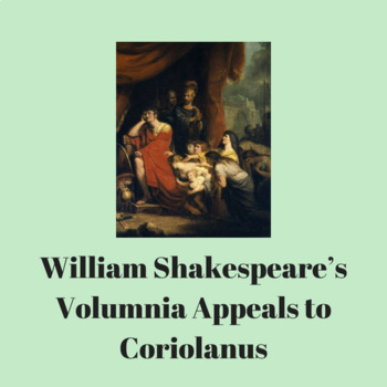 Practice with Poetry— William Shakespeare's Volumnia Appeals to Coriolanus