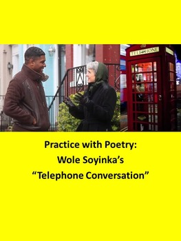"""Practice with Poetry:  Wole Soyinka's """"Telephone Conversation"""""""