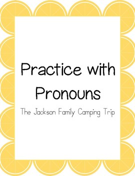 Practice with Pronouns- The Jackson Family Camping Trip