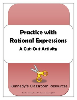 Practice with Rational Expressions - Cut-Out Activity for Common Core Algebra 2