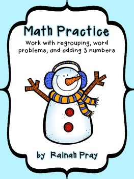 Practice with Regrouping, Adding more than 2 numbers, and Word Problems!