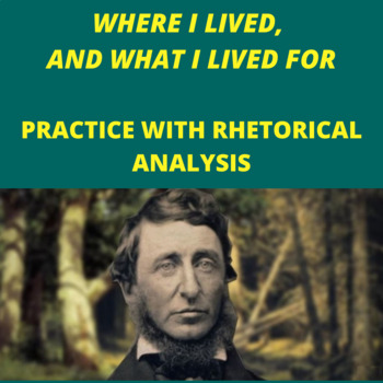"Practice with Rhet. Analysis—  Thoreau's ""Where I Lived, and What I Lived For"""