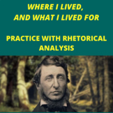 Practice with Rhet. Analysis: Thoreau's Where I Lived, and What I Lived For