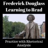 Learning to Read by Frederick Douglass: Practice w/ Rhet Analysis and Synthesis