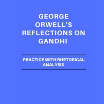 reflections on gandhi by george orwell practice with rhetorical  original  jpg