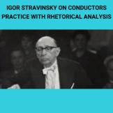 Practice with Rhetorical Analysis—  Igor Stravinsky on Conductors