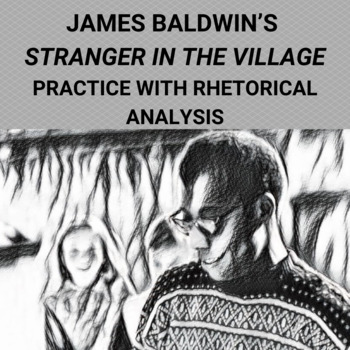 Practice with Rhetorical Analysis—   James Baldwin's Stranger in the Village