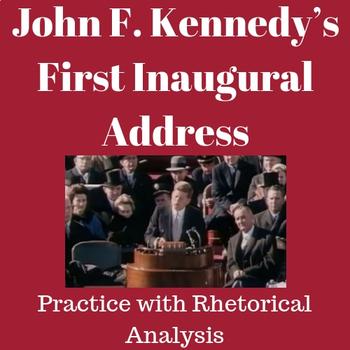 Practice with Rhetorical Analysis—   John F. Kennedy's First Inaugural Address