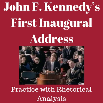 First Inaugural Address by John F. Kennedy: Practice with Rhetorical Analysis
