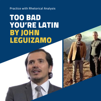 "Practice with Rhetorical Analysis— John Leguizamo's ""Too Bad You're Latin"""