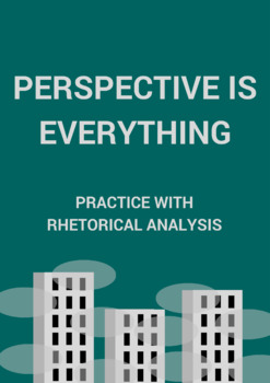 Practice with Rhetorical Analysis—   Perception is Everything
