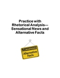 Sensational News and Alternative Facts: Practice with Rhetorical Analysis