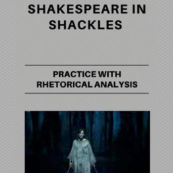 Practice with Rhetorical Analysis—Shakespeare in Shackles
