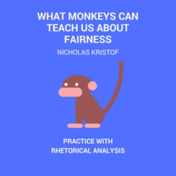 Practice with Rhetorical Analysis—   What Monkeys Can Teach Us About Fairness