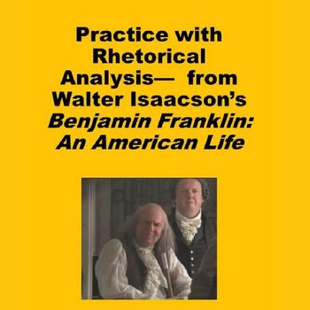 Practice with Rhetorical Analysis—  from Benjamin Franklin: An American Life