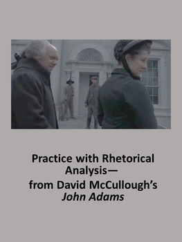Practice with Rhetorical Analysis—  from David McCullough's John Adams